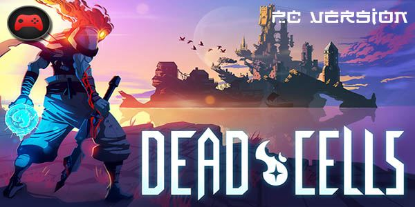 Dead Cells PC Full Games