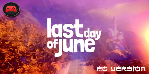 Last Day of June PC Download Free