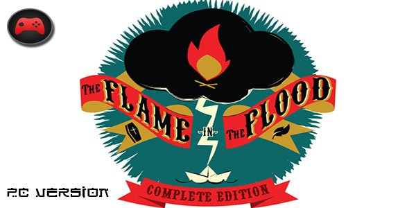 The Flame in the Flood PC Download